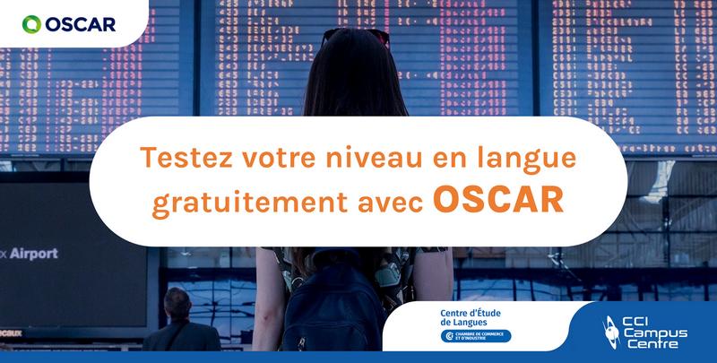 Testez gratuitement votre niveau en langue avec OSCAR !